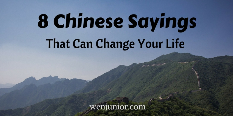 8 Chinese Sayings That Can Change Your Life – WenJunior